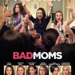 """""""Bad Moms,"""" the Movie: Free Preview Tickets in #NYC! Enter Here! 15 Winners! @BadMoms"""