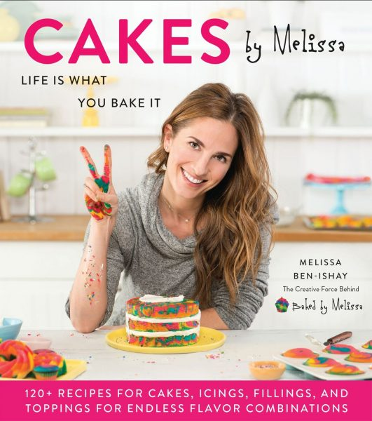 """""""CAKES"""" The New Cookbook From Baked by Melissa Founder, Melissa Ben-Ishay!"""