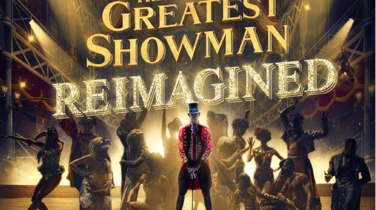 """The Greatest Showman – Reimagined!"" Triple Giveaway! @GreatestShowman #GreatestShowman"